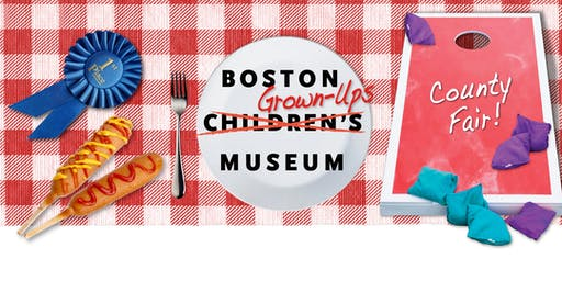 BOSTON GROWN-UPS MUSEUM EVENT (21+)
