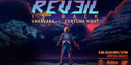 Future Party: #ReveilIsBack & amigos - Fortuna Night + Vanavara entradas