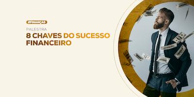 [GOIANIA/GO] PALESTRA GRATUITA - 8 CHAVES PARA O SUCESSO FINANCEIRO 18/06