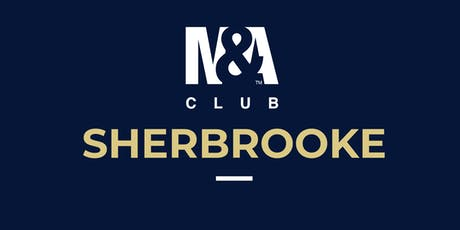 M&A Club Sherbrooke : Réunion du 18 septembre 2019 / Meeting September 18, 2019 billets