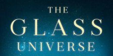 """Award winning author Dava Sobel  discusses"""" The Glass Universe"""" in honor of this years summer reading theme """"A Universe of Stories"""" tickets"""