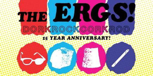 The Ergs! with  Big Eyes,Chris Gethard and Weird Skin