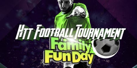 HTT FOOTBALL TOURNAMENT/FAMILY FUN DAY EVENT tickets
