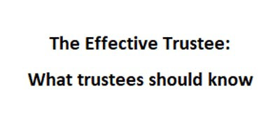 The Effective Trustee: What trustees should know
