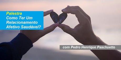 Pedro Paschuetto - Palestra Como Ter Um Relacionamento Afetivo Saudável? ingressos