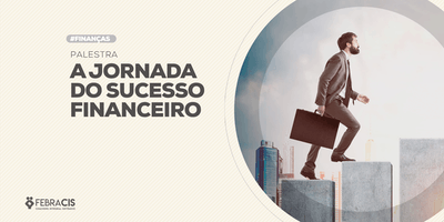 [GOIANIA/GO] PALESTRA GRATUITA JORNADA DO SUCESSO FINANCEIRO 26/06