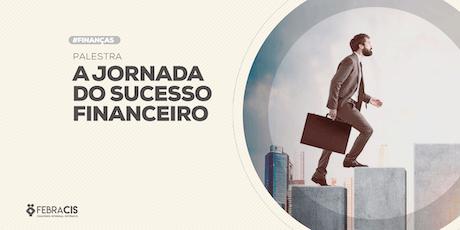 [GOIANIA/GO] PALESTRA GRATUITA JORNADA DO SUCESSO FINANCEIRO 26/06 ingressos