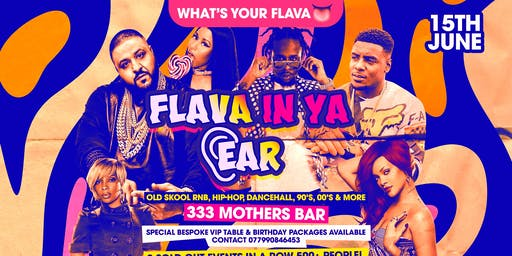 Flava In Ya Ear - Old Skool RnB, HipHop, Dancehall & Trap