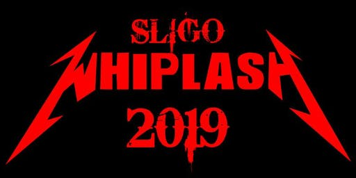 Sligo Whiplash Metalfest Weekend 2-Night Pass