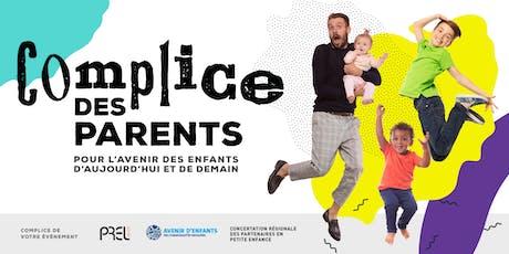 Complice des parents : pour l'avenir des enfants d'aujourd'hui et de demain billets