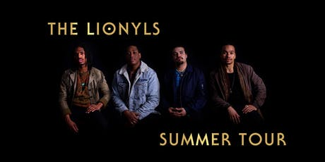 The Lionyls II - Summer Tour 2019 - Kingston, ON tickets