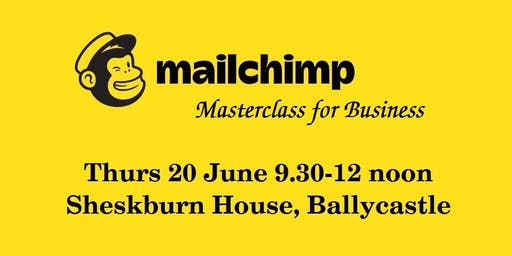 Ballycastle: Mailchimp Masterclass For Business