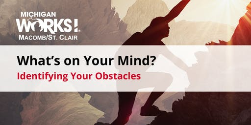 What's on Your Mind? Identifying Your Obstacles (Port Huron)
