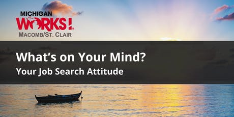 What's on Your Mind? Your Job Search Attitude (Port Huron) tickets