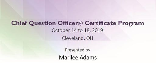 Chief Question Officer® (CQO) Foundations Certificate Training - Fall 2019