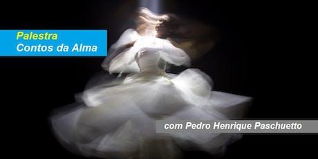 Pedro Paschuetto - Palestra Contos da Alma ingressos