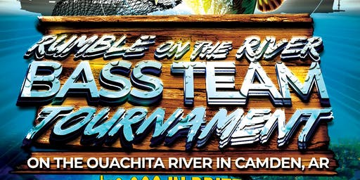 """The Rumble On The River Bass Team Tournament"" in Camden AR"