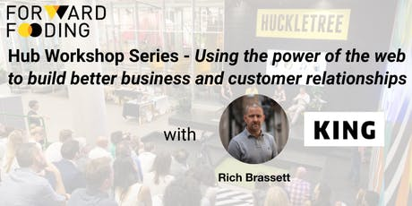 Hub Workshop Series - Using the power of the web to build better business and customer relationships  tickets