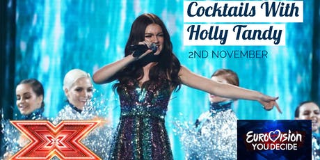 Cocktails With  X-Factors Holly Tandy! tickets