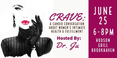 CRAVE: A Candid Conversation about Women's Intimate Health & Fulfillment