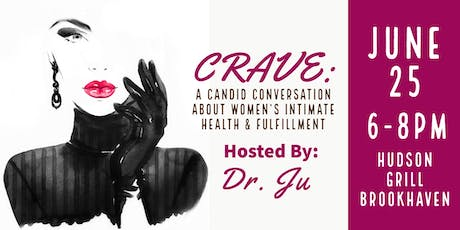 CRAVE: A Candid Conversation about Women's Intimate Health & Fulfillment tickets