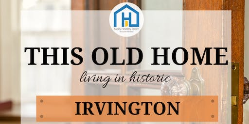 This Old House - Living in Historic Irvington