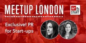 Virgin StartUp Meetup: Exclusive! PR for Start-ups