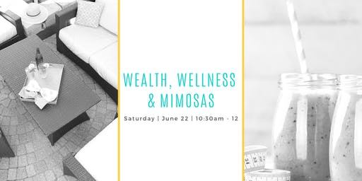 Wealth, Wellness & Mimosas