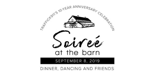 Soireé at the Barn | Traffick911's 10 Year Celebration