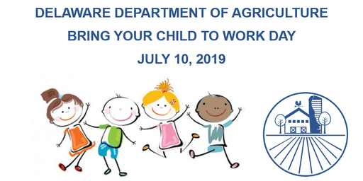 "2019 Delaware Department of Agriculture ""Bring Your Child To Work"" Day"