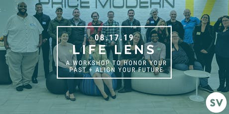 Life Lens Workshop August 17th 2019 tickets