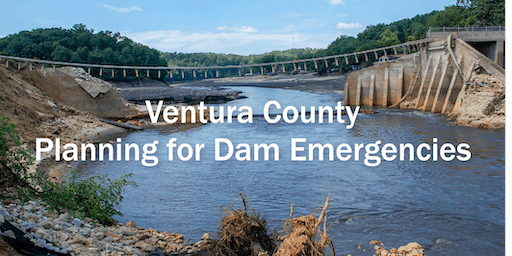 Ventura County Planning for Dam Emergencies: FEMA Technical Assistance Program Session 2 Risk Communication Strategies / Public Alerts and Warnings & Tabletop Exercise and Hotwash