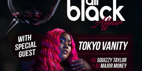 6TH ANNUAL ALL BLACK AFFAIR STARRING ::TOKYO VANITY & LONDYNN B tickets