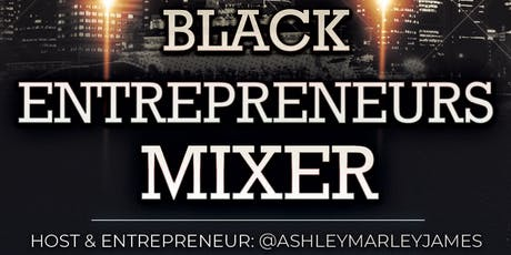 Black Entrepreneurs Mixer - Atlanta (Vendors Wanted) @BlackCEOClub tickets