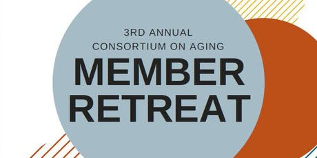 Consortium on Aging Member Retreat tickets