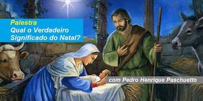 Pedro Henrique Paschuetto - Palestra Qual o Verdadeiro Significado do Natal?