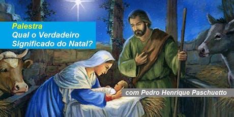 Palestra Qual o Verdadeiro Significado do Natal? - Pedro Paschuetto ingressos