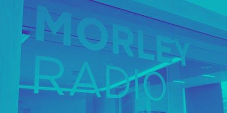 Morley Radio Launch tickets