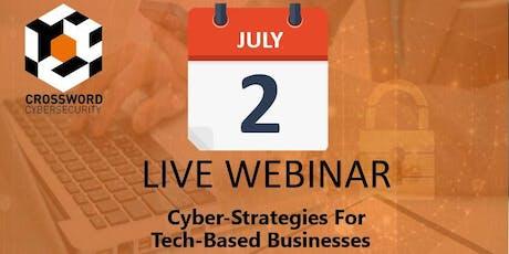 Cyber-strategies for Tech-based Businesses  - A Crossword Webinar tickets