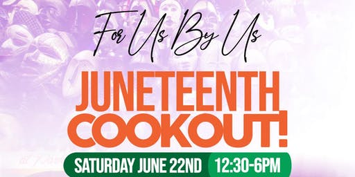 For Us By Us: Juneteenth Cookout