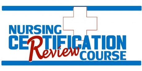 2019 Critical Care Nursing Certification (CCRN) Exam Review Course tickets