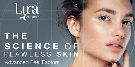 The Science of Flawless Skin: Advanced Peel Factors: STAMFORD, CT tickets