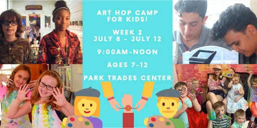 Art Hop Camp for Kids: Monday, July 8 - Friday, July 12 - Ages 7-12