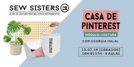 Sew Sisters: Módulo I Costura Iniciante - Casa Pinterest *Sábados* ingressos