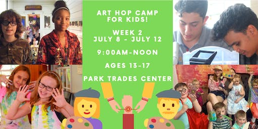 Art Hop Camp for Kids: Monday, July 8 - Friday, July 12 - AGES 13-17!