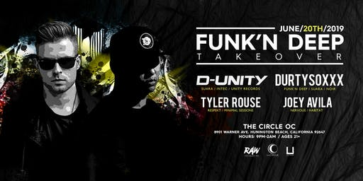 Funk'n Deep Takeover with D-Unity, Durtysoxxx, Tyler Rouse, Joey Avila
