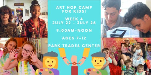 Art Hop Camp for Kids: Monday, July 22 - Friday, July 26 - AGES 7-12!
