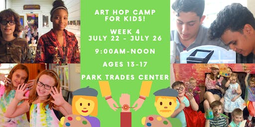 Art Hop Camp for Kids: Monday July 22 - Friday, July 26 - AGES 13-17!