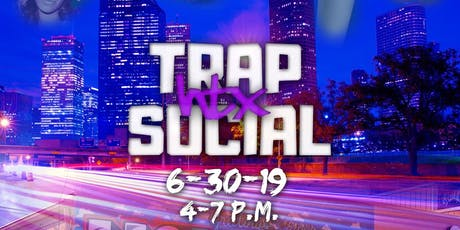 Trap Social HTX tickets
