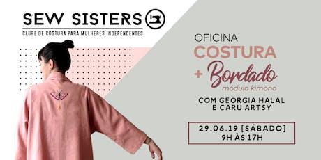 Sew Sisters - Módulo Kimono: Costura + Bordado Livre ingressos